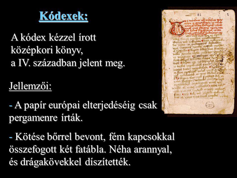 14 Magyarországon a XVI.századig, a könyvnyomtatás elterjedéséig virágzott a kódexírás.