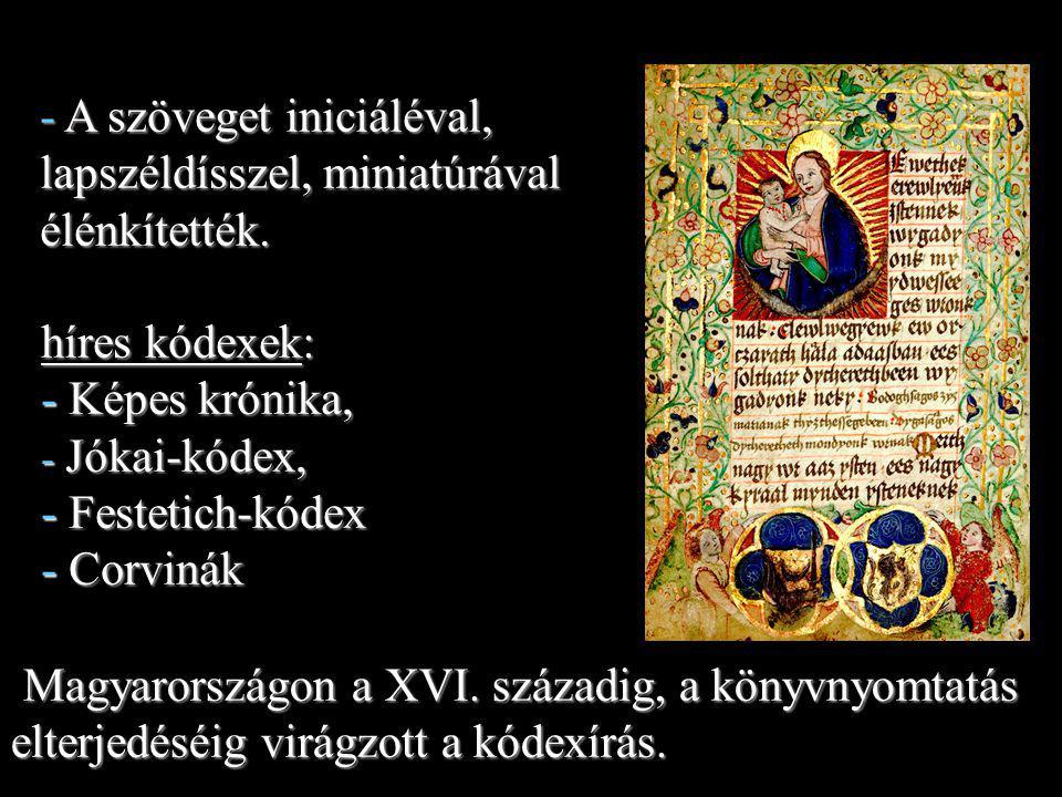 15 Corvinák: - Ma mindössze 216 kötete ismeretes.