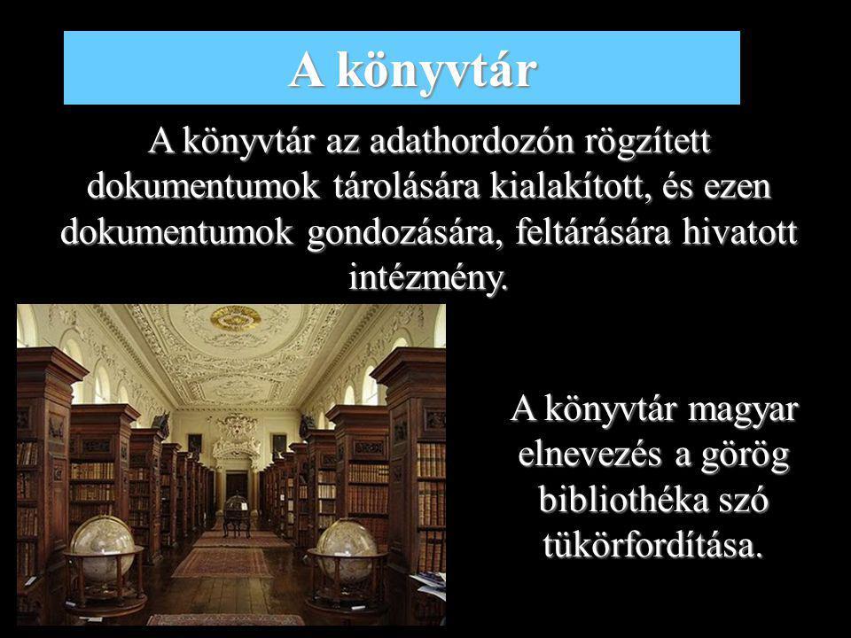 3 Nemzeti könyvtár Közművelődési könyvtár Szakkönyvtár Felsőoktatási könyvtár Iskolai könyvtár Gyermekkönyvtár Elektronikus könyvtár Könyvtárak típusai: