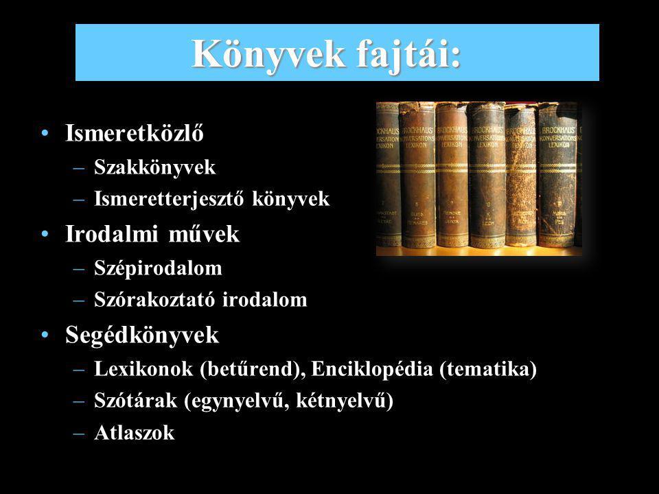 9 A könyvek története: Az írás megjelenése: i.e. 3000.