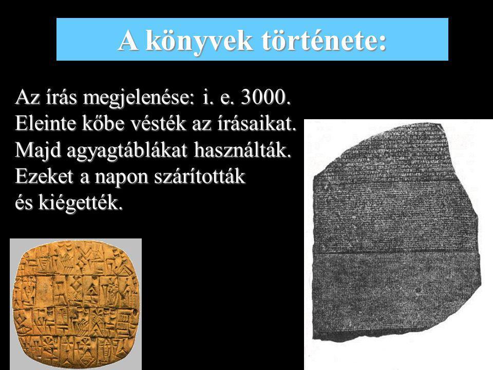 10 Papirusz: - Az ókori Egyiptomban a papirusznádból készített papiruszt használták az írásrögzítésére.