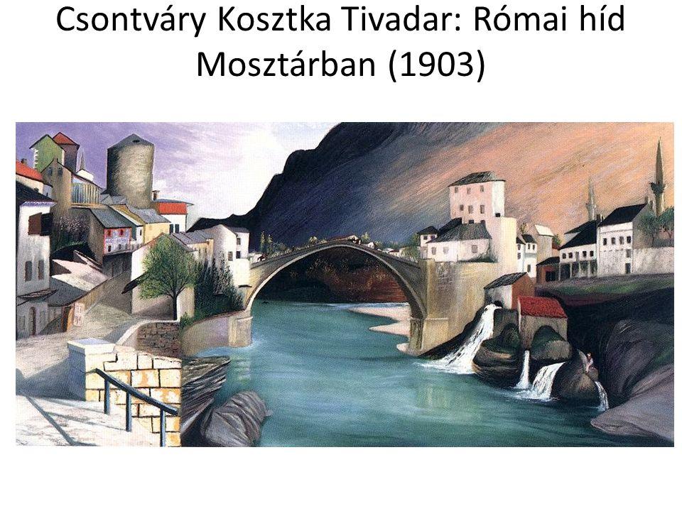 Csontváry Kosztka Tivadar: Római híd Mosztárban (1903)