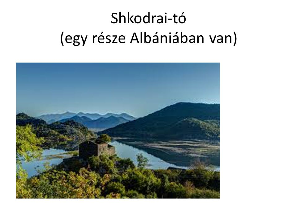 Shkodrai-tó (egy része Albániában van)