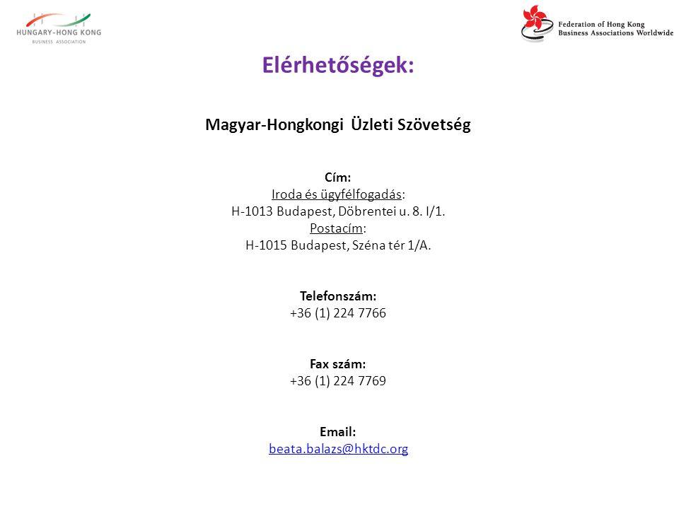 Elérhetőségek: Magyar-Hongkongi Üzleti Szövetség Cím: Iroda és ügyfélfogadás: H-1013 Budapest, Döbrentei u. 8. I/1. Postacím: H-1015 Budapest, Széna t