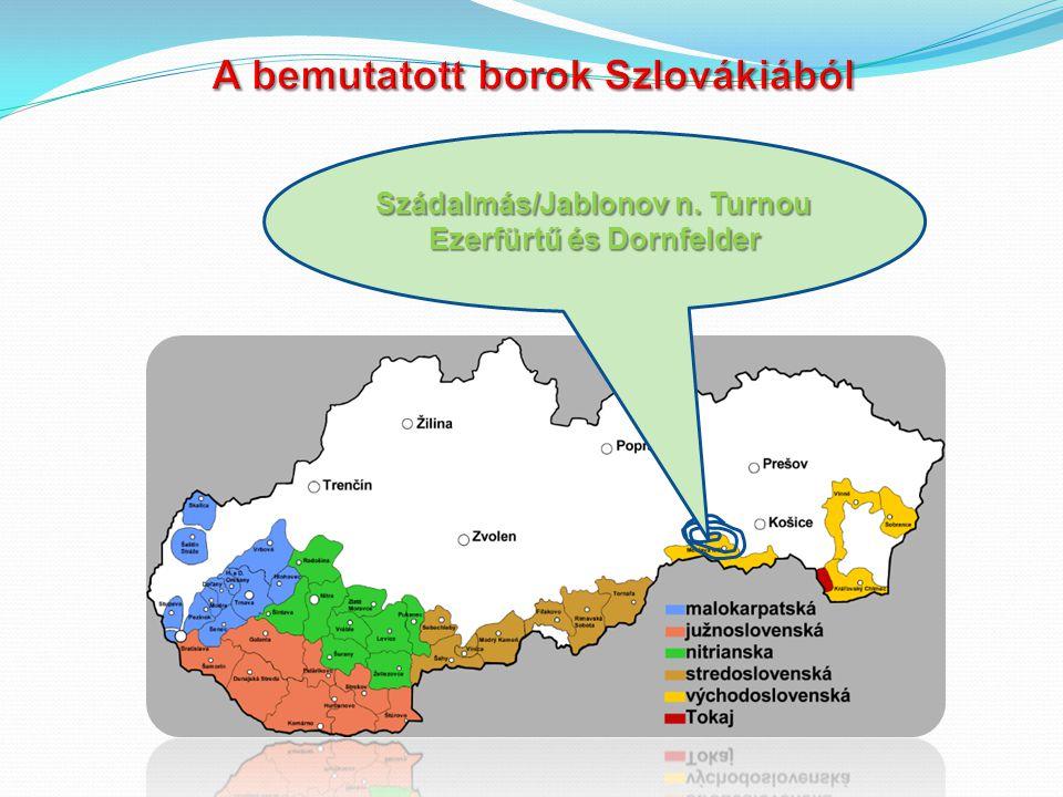 Szádalmás/Jablonov n. Turnou Ezerfürtű és Dornfelder