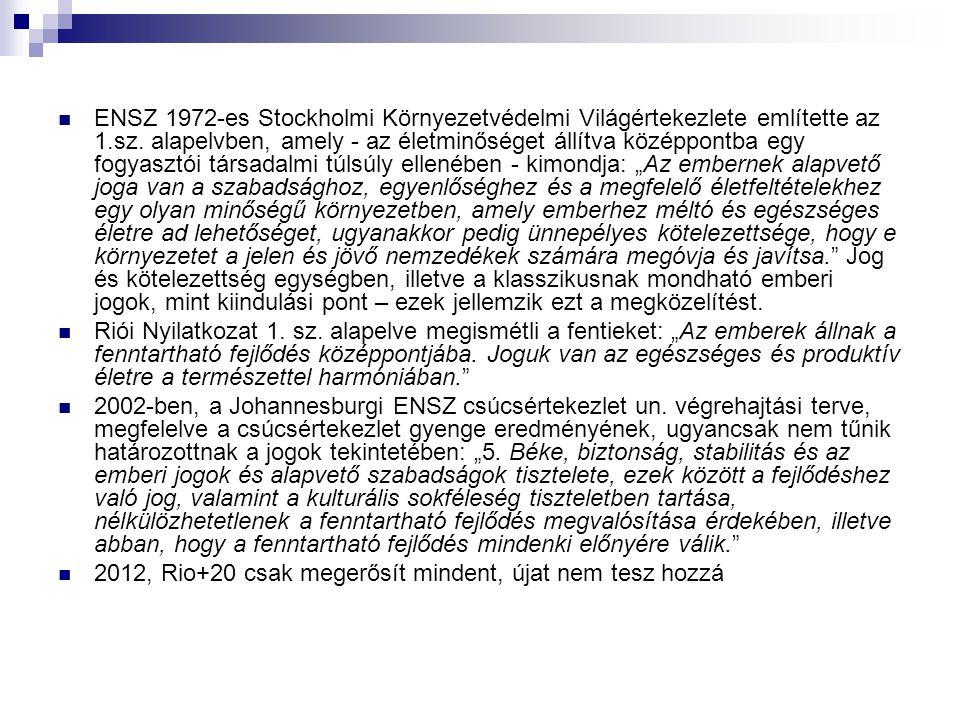 ENSZ 1972-es Stockholmi Környezetvédelmi Világértekezlete említette az 1.sz.