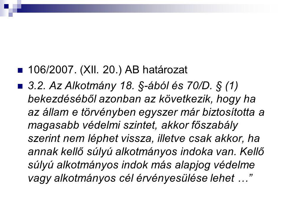 106/2007.(XII. 20.) AB határozat 3.2. Az Alkotmány 18.