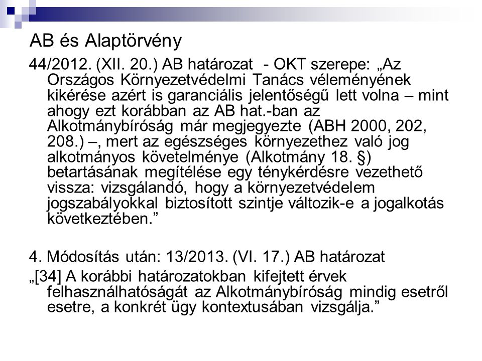 """AB és Alaptörvény 44/2012. (XII. 20.) AB határozat - OKT szerepe: """"Az Országos Környezetvédelmi Tanács véleményének kikérése azért is garanciális jele"""