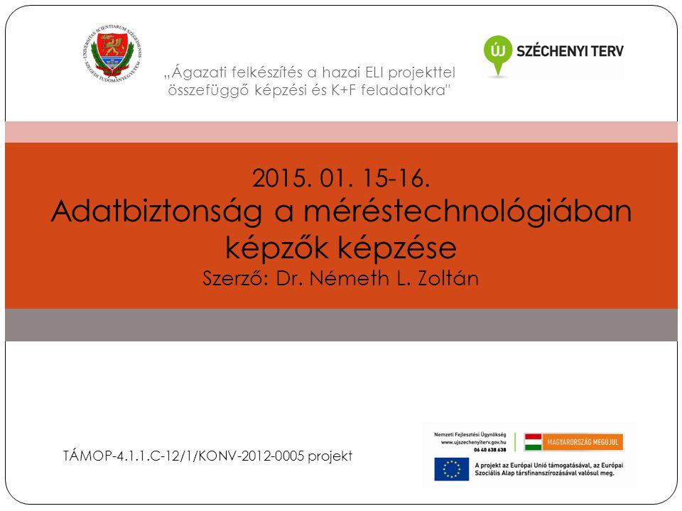 """""""Ágazati felkészítés a hazai ELI projekttel összefüggő képzési és K+F feladatokra"""