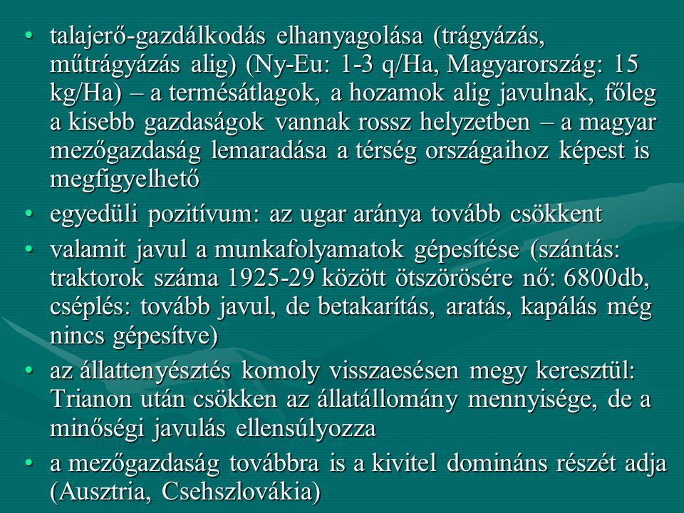 talajerő-gazdálkodás elhanyagolása (trágyázás, műtrágyázás alig) (Ny-Eu: 1-3 q/Ha, Magyarország: 15 kg/Ha) – a termésátlagok, a hozamok alig javulnak,
