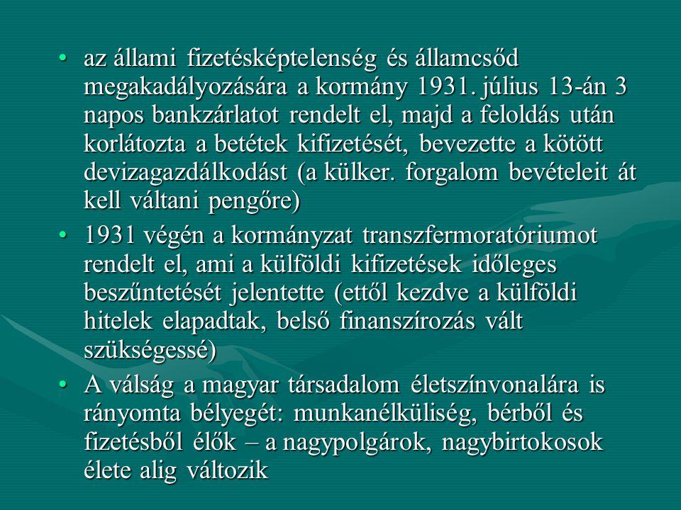az állami fizetésképtelenség és államcsőd megakadályozására a kormány 1931. július 13-án 3 napos bankzárlatot rendelt el, majd a feloldás után korláto