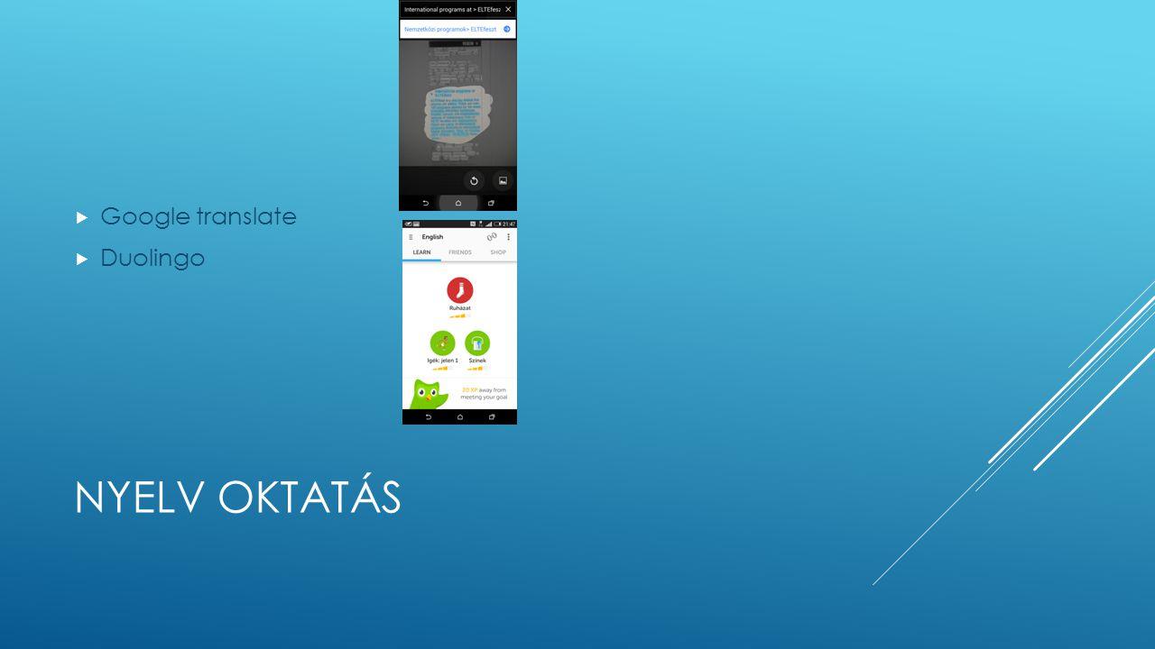 NYELV OKTATÁS  Google translate  Duolingo