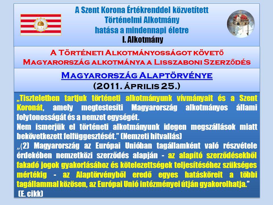 """""""Tiszteletben tartjuk történeti alkotmányunk vívmányait és a Szent Koronát, amely megtestesíti Magyarország alkotmányos állami folytonosságát és a nemzet egységét."""