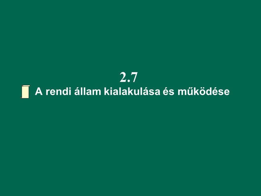 2.7 A rendi állam kialakulása és működése