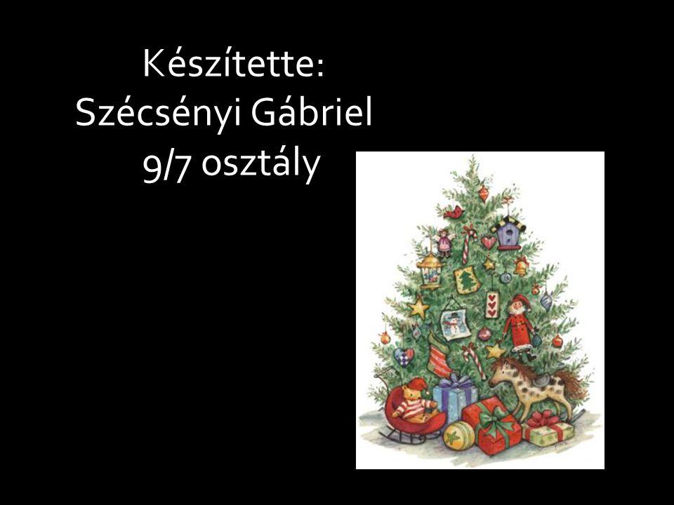 Készítette: Szécsényi Gábriel 9/7 osztály