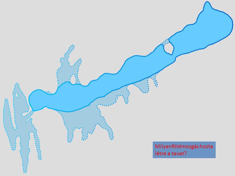 Milyenföldmozgás hozta létre a tavat?
