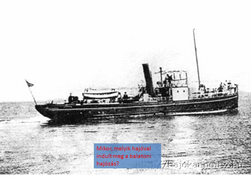 Mikor, melyik hajóval indult meg a balatoni hajózás?