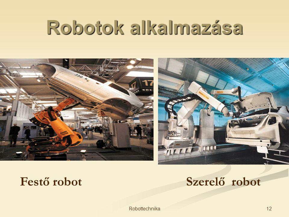 Robotok alkalmazása Szerelő robotFestő robot 12Robottechnika