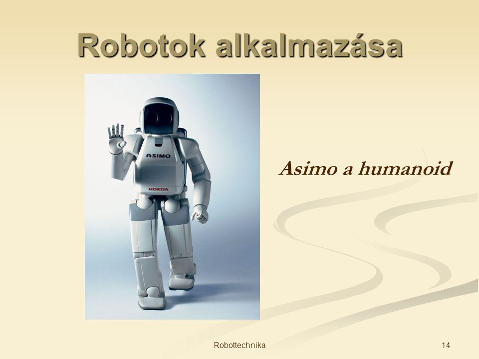 Robotok alkalmazása Asimo a humanoid 14Robottechnika