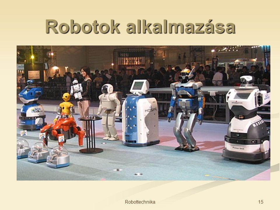 Robotok alkalmazása 15Robottechnika