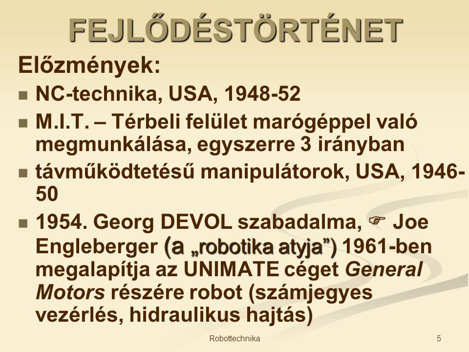 FEJLŐDÉSTÖRTÉNET Előzmények: NC-technika, USA, 1948-52 M.I.T. – Térbeli felület marógéppel való megmunkálása, egyszerre 3 irányban távműködtetésű mani