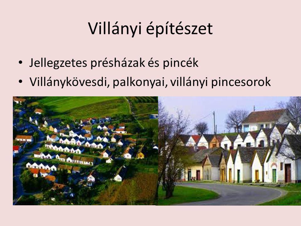 Villányi építészet Jellegzetes présházak és pincék Villánykövesdi, palkonyai, villányi pincesorok