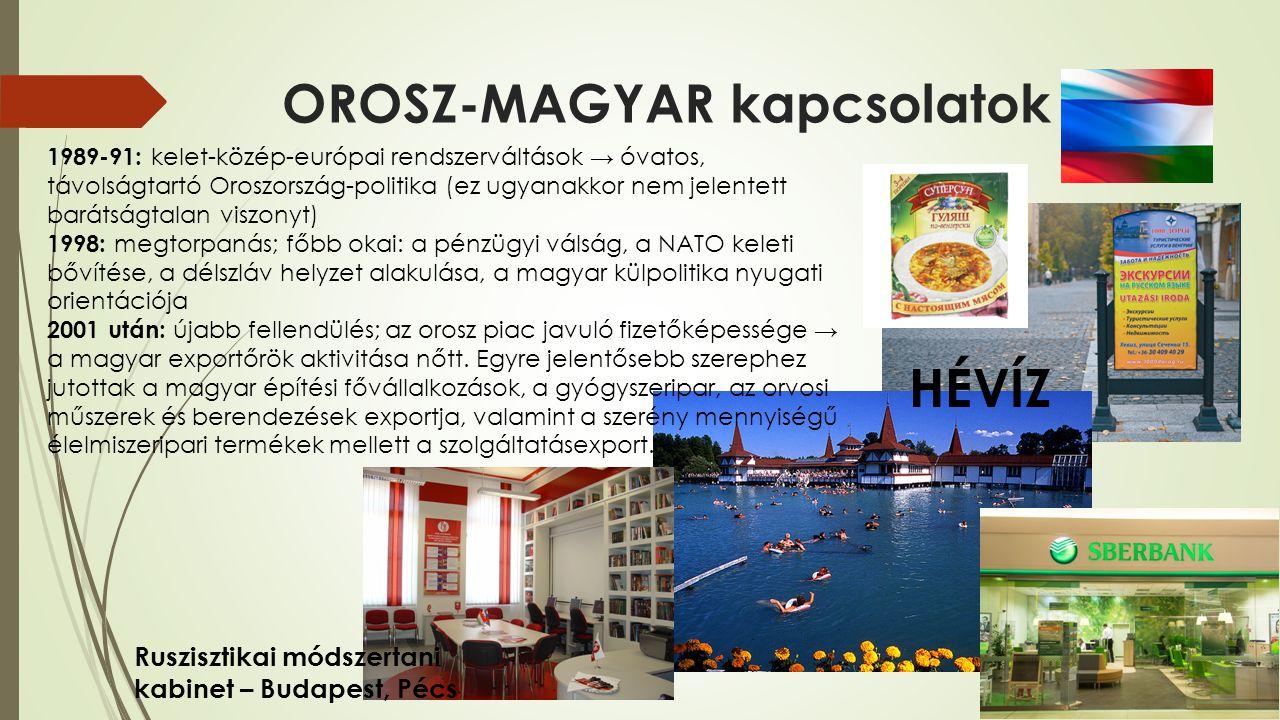 OROSZ-MAGYAR kapcsolatok 1989-91: kelet-közép-európai rendszerváltások → óvatos, távolságtartó Oroszország-politika (ez ugyanakkor nem jelentett barát