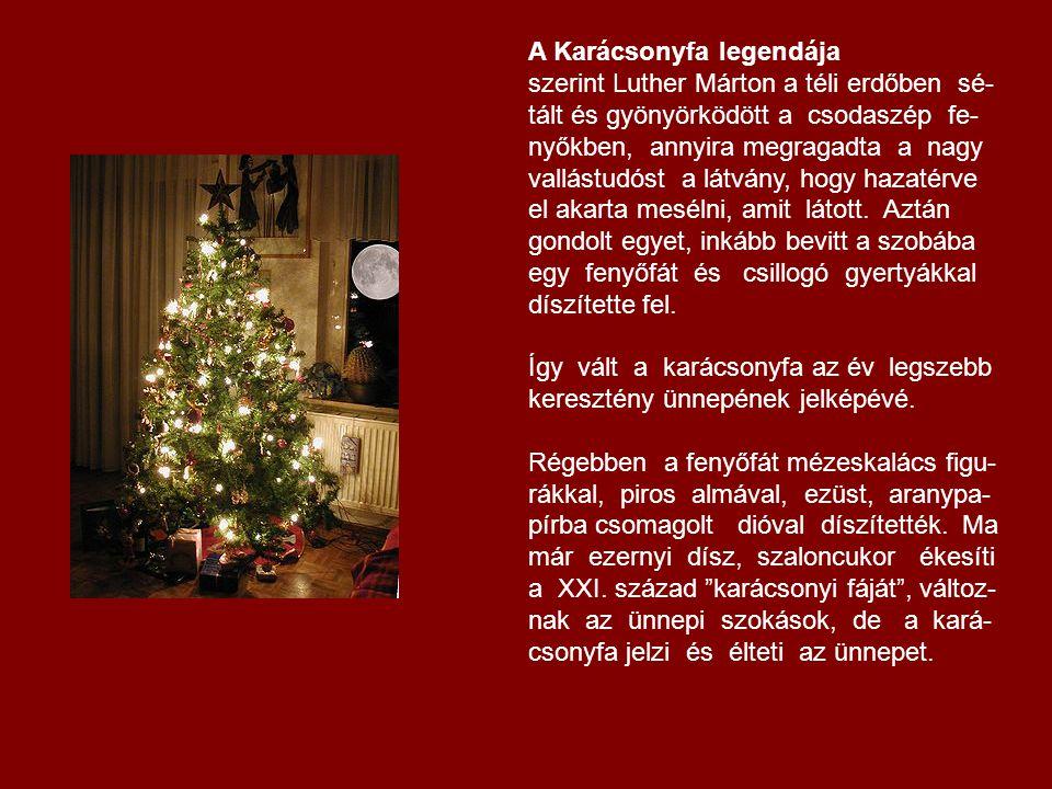 A karácsonyfa az örökkévalóság jelképe A karácsony elképzelhetetlen karácsonyfa nélkül, amely Isten azon ajándékozó szeretetének a szimbóluma, mellyel