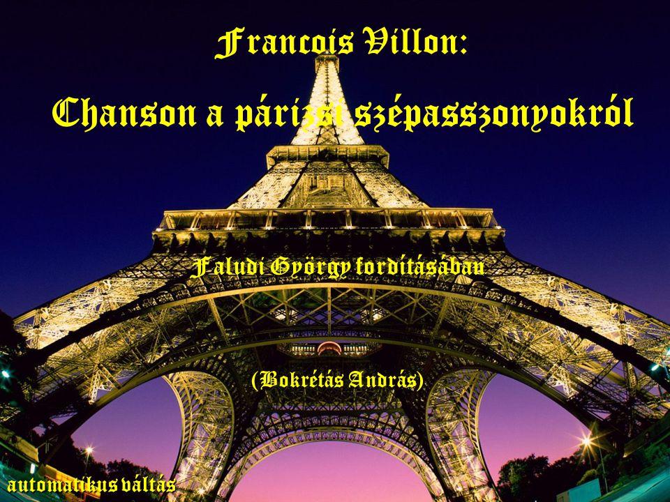 Francois Villon: Chanson a párizsi szépasszonyokról Faludi György fordításában (Bokrétás András) automatikus váltás