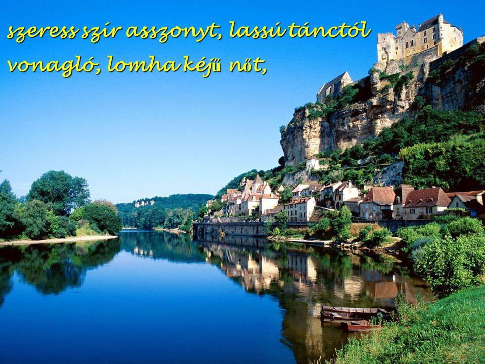 vagy norvég lánnyal lesd a fjordok fölött az ő szi szélzúgást,