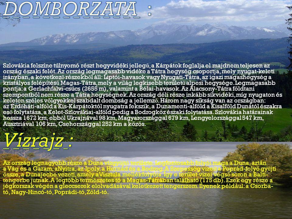 Éghajlat : Szlovákia éghajlata mérsékelt átmeneti.