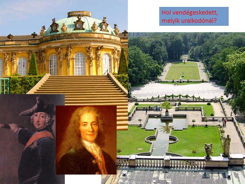 Hol vendégeskedett, melyik uralkodónál?