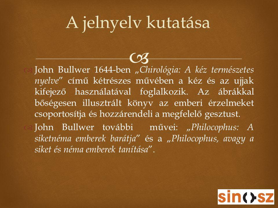 """  John Bullwer 1644-ben """" Chirológia: A kéz természetes nyelve """" című kétrészes művében a kéz és az ujjak kifejező használatával foglalkozik. Az ábr"""