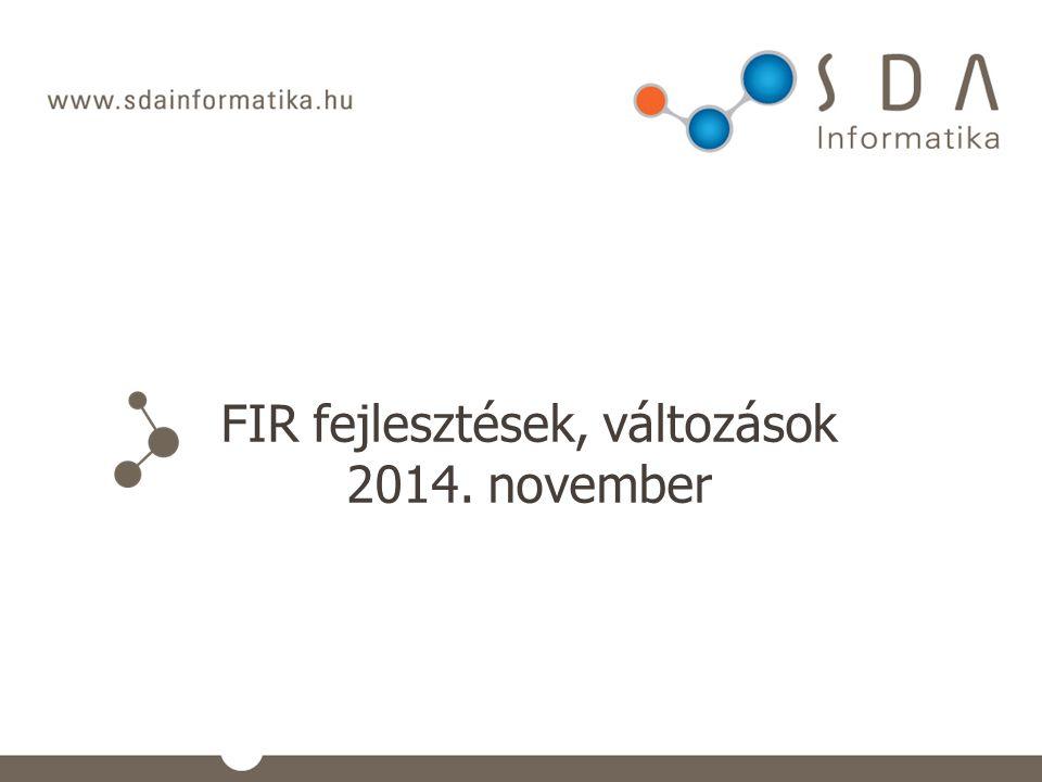 FIR fejlesztések, változások 2014. november