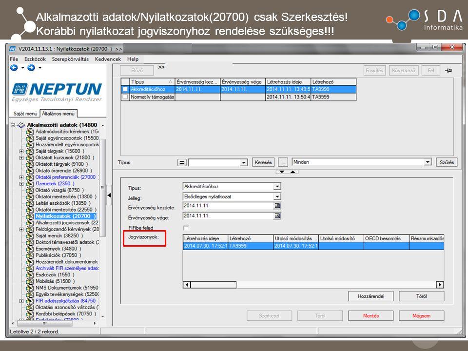 Alkalmazotti adatok/Nyilatkozatok(20700) csak Szerkesztés.