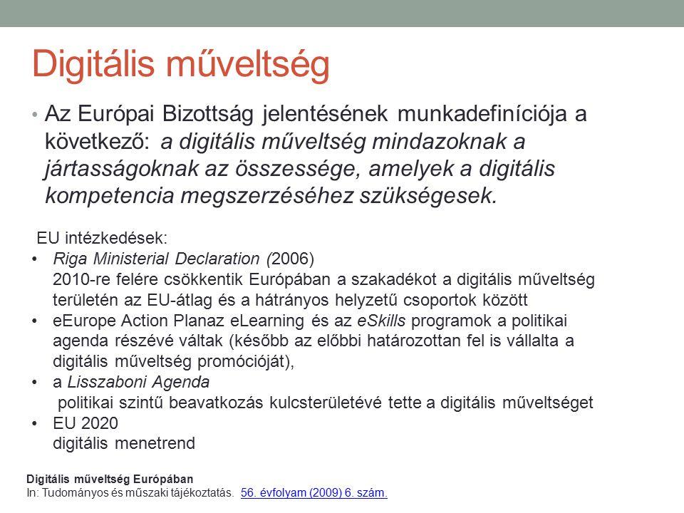 Digitális műveltség Az Európai Bizottság jelentésének munkadefiníciója a következő: a digitális műveltség mindazoknak a jártasságoknak az összessége,