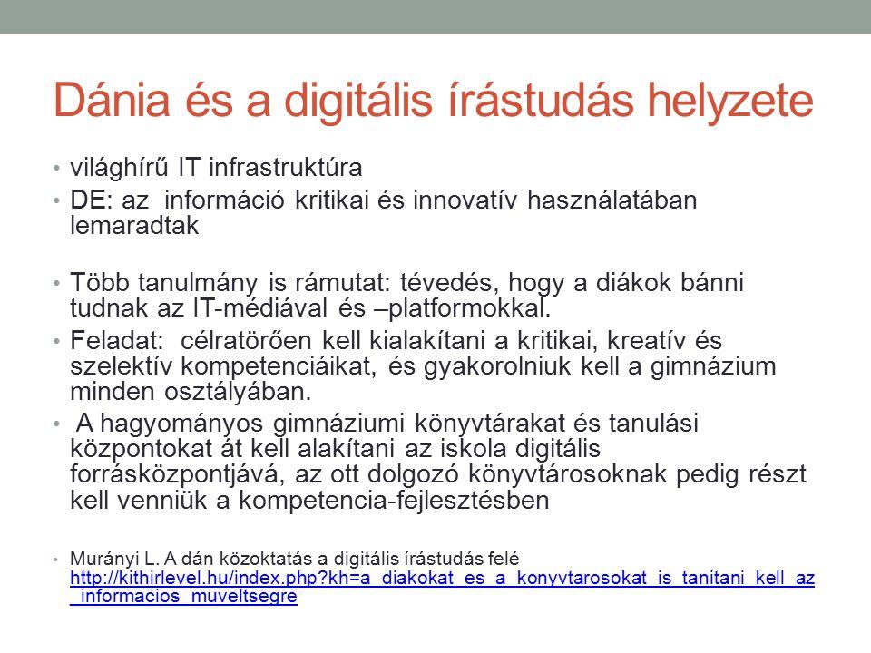 Dánia és a digitális írástudás helyzete világhírű IT infrastruktúra DE: az információ kritikai és innovatív használatában lemaradtak Több tanulmány is