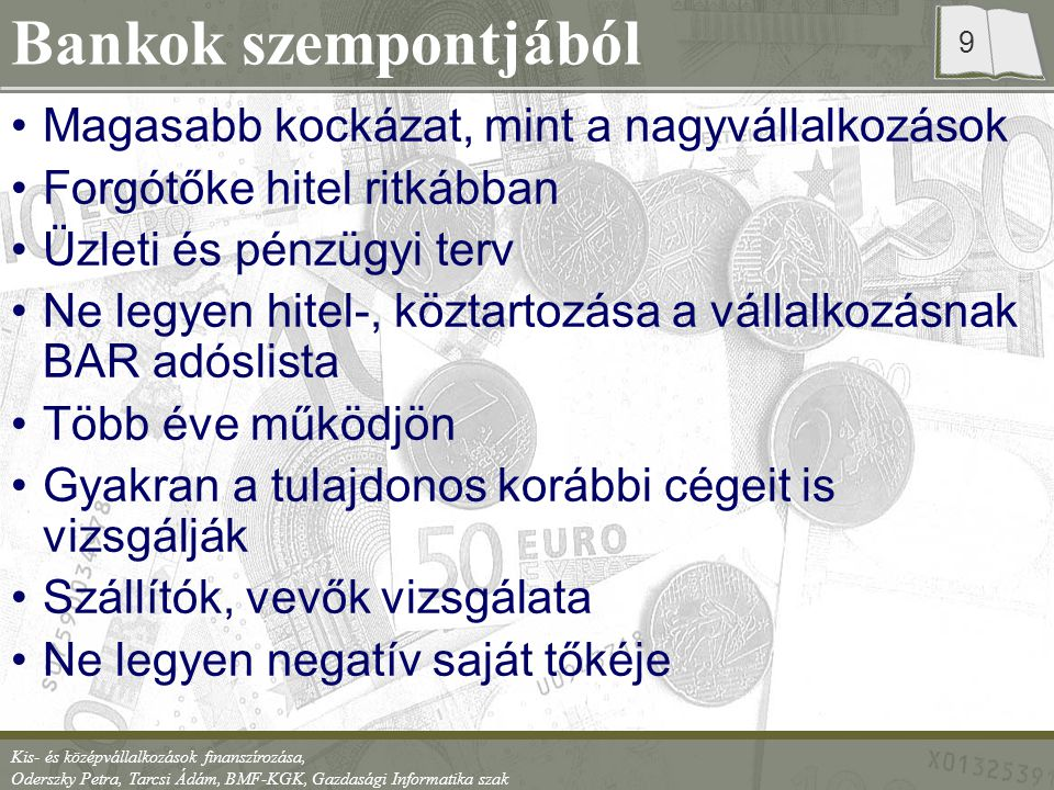 Kis- és középvállalkozások finanszírozása, Oderszky Petra, Tarcsi Ádám, BMF-KGK, Gazdasági Informatika szak 10 Kérelem szöveges indoklása, ezen belül bemutatja a hitel: Célját, fajtáját Összegét Igénybevételének tervezett időpontját Törlesztésének ütemét A hiteligénylő által felajánlott biztosítékokat A vállalkozás maga is bemutatásra kerül Részletes értékelést ad a társaság eddigi, és jövőben várható gazdálkodásáról.