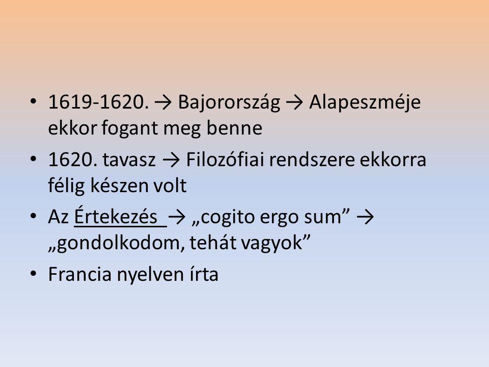1619-1620. → Bajorország → Alapeszméje ekkor fogant meg benne 1620.