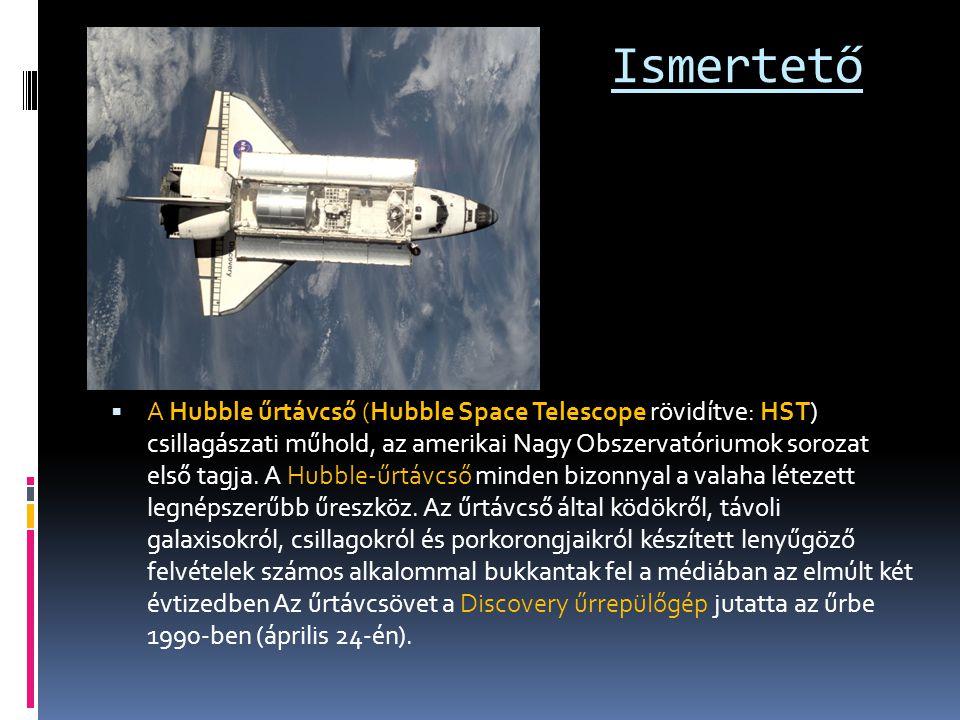Ismertető  A Hubble űrtávcső (Hubble Space Telescope rövidítve: HST) csillagászati műhold, az amerikai Nagy Obszervatóriumok sorozat első tagja. A Hu