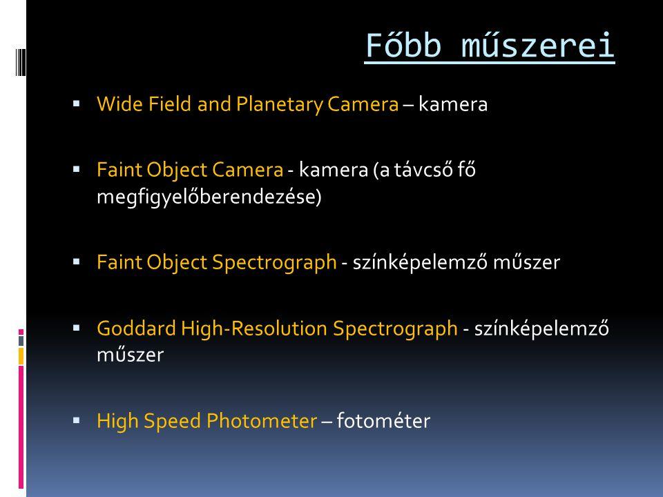Főbb műszerei  Wide Field and Planetary Camera – kamera  Faint Object Camera - kamera (a távcső fő megfigyelőberendezése)  Faint Object Spectrograp