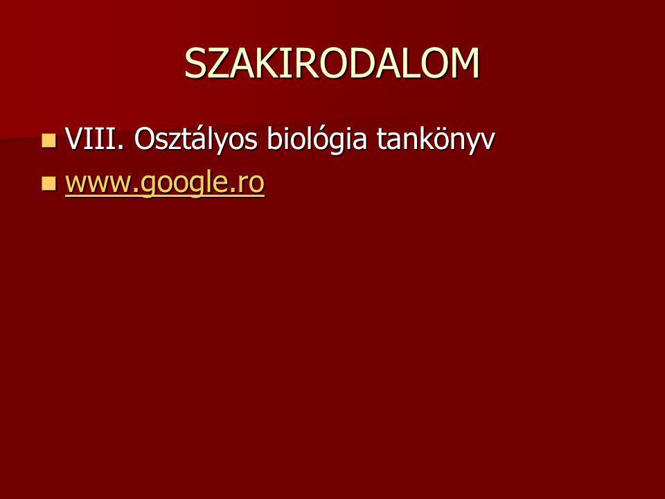 SZAKIRODALOM VIII. Osztályos biológia tankönyv VIII.