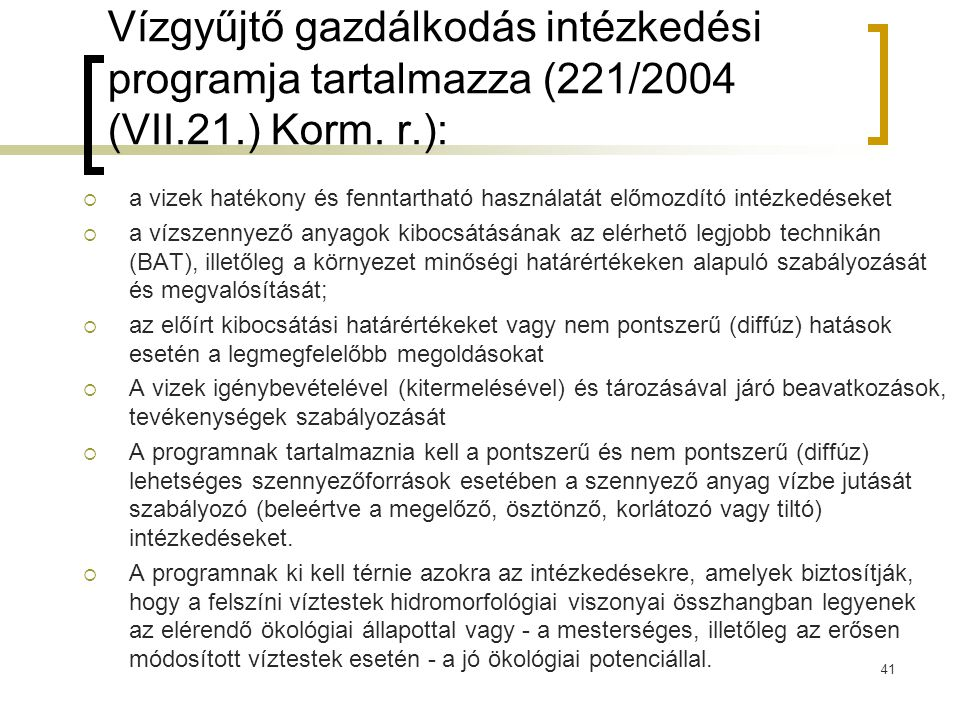 Vízgyűjtő gazdálkodás intézkedési programja tartalmazza (221/2004 (VII.21.) Korm.
