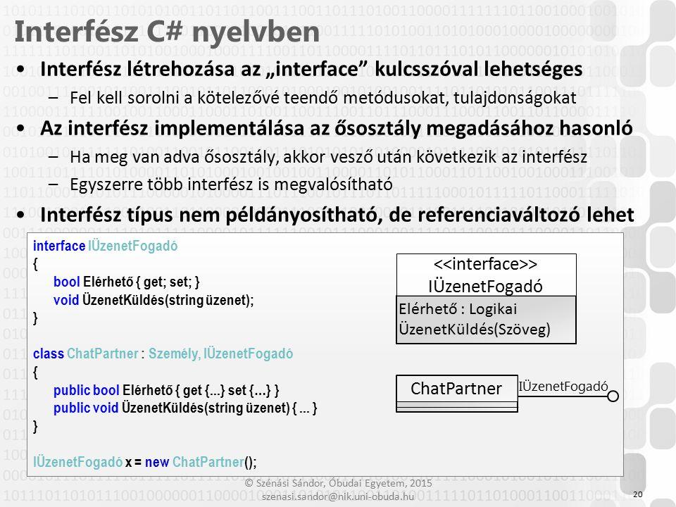 """© Szénási Sándor, Óbudai Egyetem, 2015 szenasi.sandor@nik.uni-obuda.hu Interfész létrehozása az """"interface"""" kulcsszóval lehetséges –Fel kell sorolni a"""