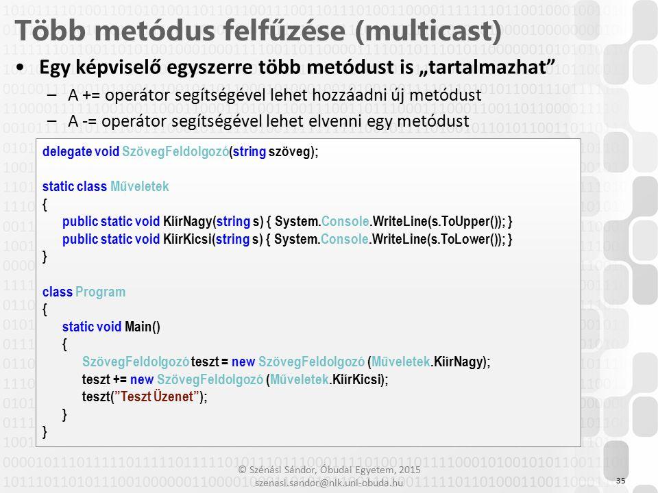 """© Szénási Sándor, Óbudai Egyetem, 2015 szenasi.sandor@nik.uni-obuda.hu Egy képviselő egyszerre több metódust is """"tartalmazhat"""" –A += operátor segítség"""