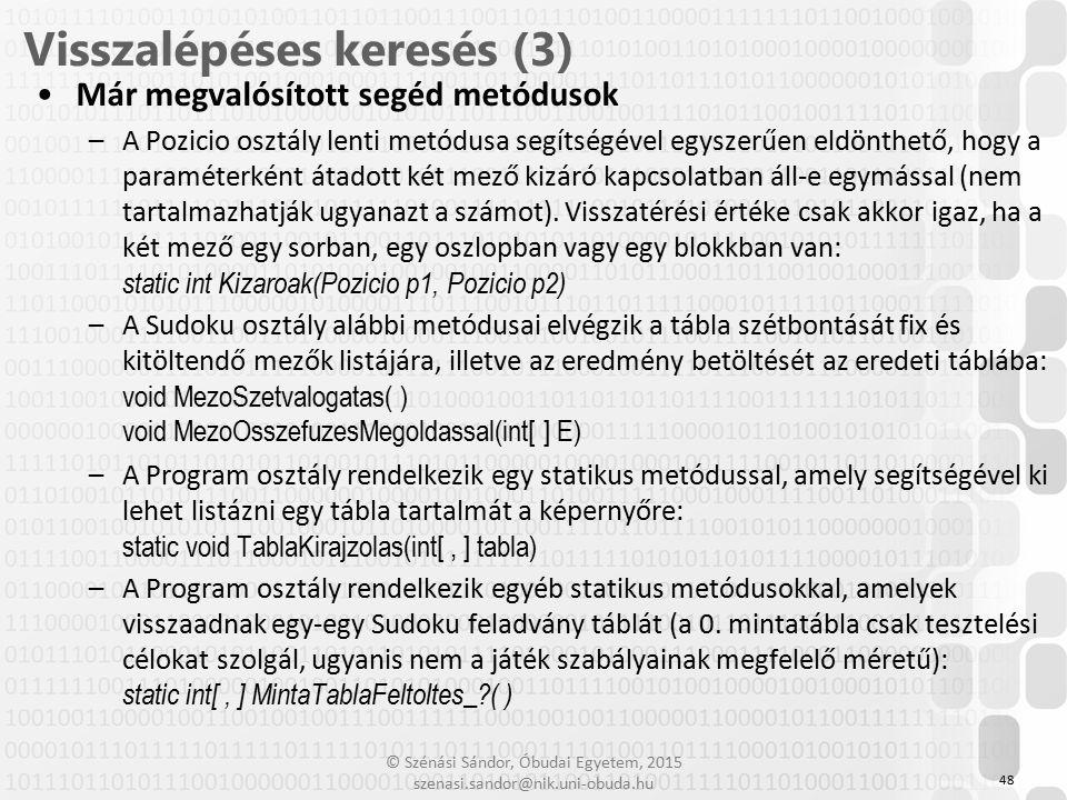 © Szénási Sándor, Óbudai Egyetem, 2015 szenasi.sandor@nik.uni-obuda.hu Már megvalósított segéd metódusok –A Pozicio osztály lenti metódusa segítségéve