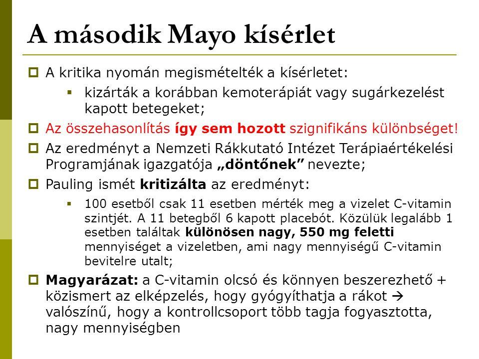A második Mayo kísérlet  A kritika nyomán megismételték a kísérletet:  kizárták a korábban kemoterápiát vagy sugárkezelést kapott betegeket;  Az ös