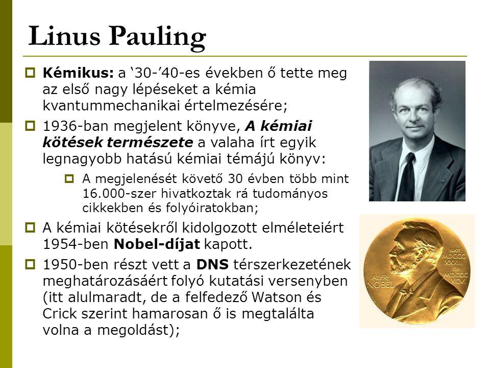 Linus Pauling  Pauling kvantumkémiai eredményei alapozták meg a molekuláris biológiát, amelynek ő maga is kiemelkedő kutatója volt;  1949-ben három másik kutatóval megmutatta, hogy a sarlósejtes vérszegénység, egy ismert öröklődő betegség a vörösvérsejtek molekuláris megváltozását okozza:  Ez volt ez első öröklődő betegség, amelyre molekuláris magyarázatot sikerült adni;  1970-es évek: hanyatlás (?)  C- vitamin kutatás kezdete:  A molekuláris biológia alapvetéseire épít;