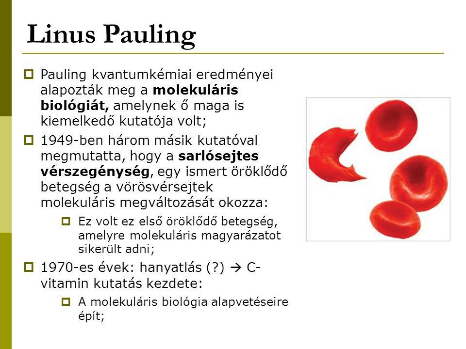 Linus Pauling  Pauling kvantumkémiai eredményei alapozták meg a molekuláris biológiát, amelynek ő maga is kiemelkedő kutatója volt;  1949-ben három