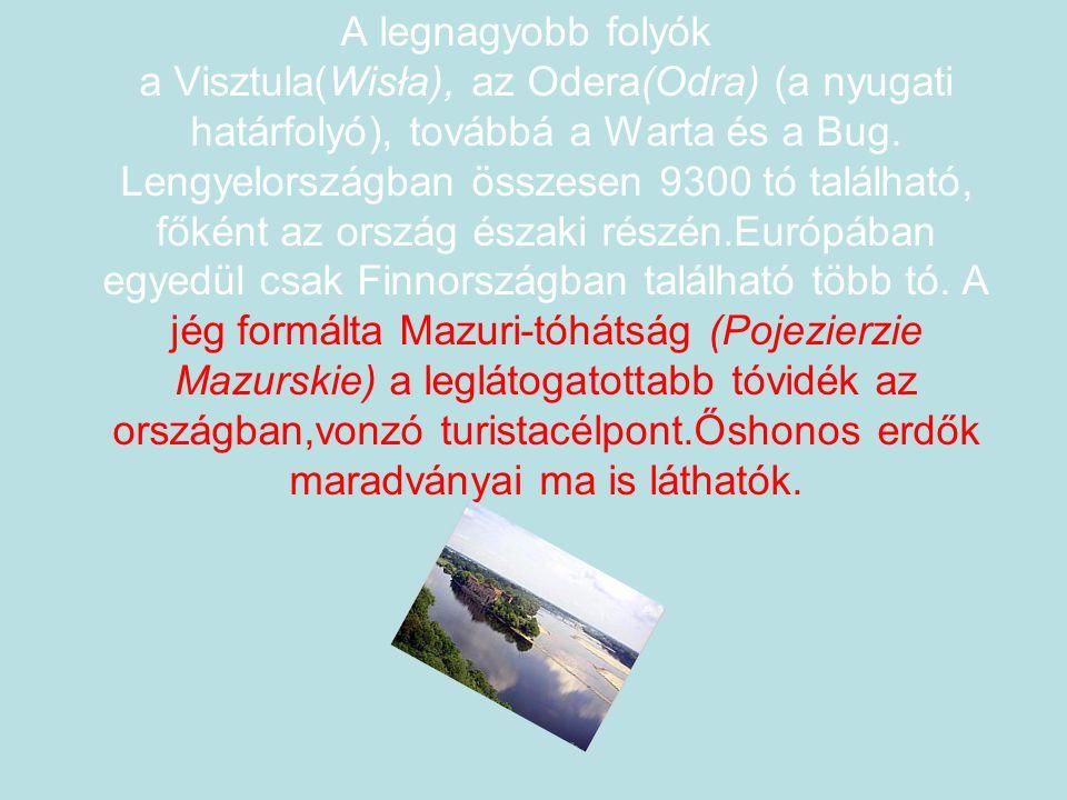 A legnagyobb folyók a Visztula(Wisła), az Odera(Odra) (a nyugati határfolyó), továbbá a Warta és a Bug. Lengyelországban összesen 9300 tó található, f